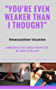 You're Even Weaker Than I Thought: Emasculation Vacation