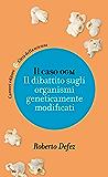 Il caso OGM: Il dibattito sugli organismi geneticamente modificati (Città della scienza)