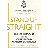 Stand Up Straight: 10 Life Lessons from the Royal Military Academy Sandhurst (English Edition)