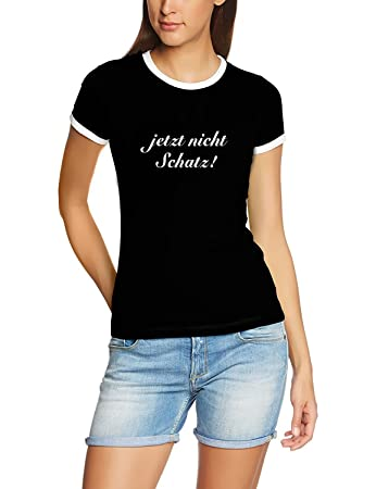 c8e6db8c0c8802 Coole-Fun-T-Shirts Jetzt nicht Schatz ! Girly Ringer TSHIRT SHIRT ...