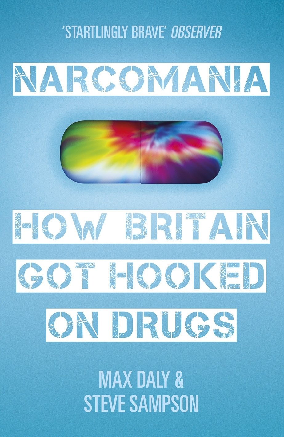Narcomania: How Britain Got Hooked On Drugs: Amazon.de: Max Daly ...