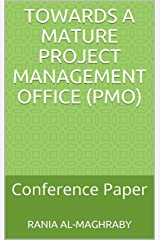 Towards a Mature Project Management Office (PMO): Conference Paper Kindle Edition