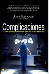 Complicaciones: Confesiones de un cirujano sobre una ciencia imperfecta (Conjeturas) (Spanish Edition) Paperback