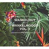 Wankelmoods Vol.3