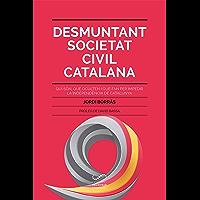 Desmuntant Societat Civil Catalana: Qui són, què oculten i què fan per impedir la independència de Catalunya…