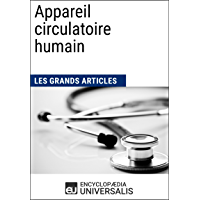 Appareil circulatoire humain (Les Grands Articles d'Universalis) (French Edition)