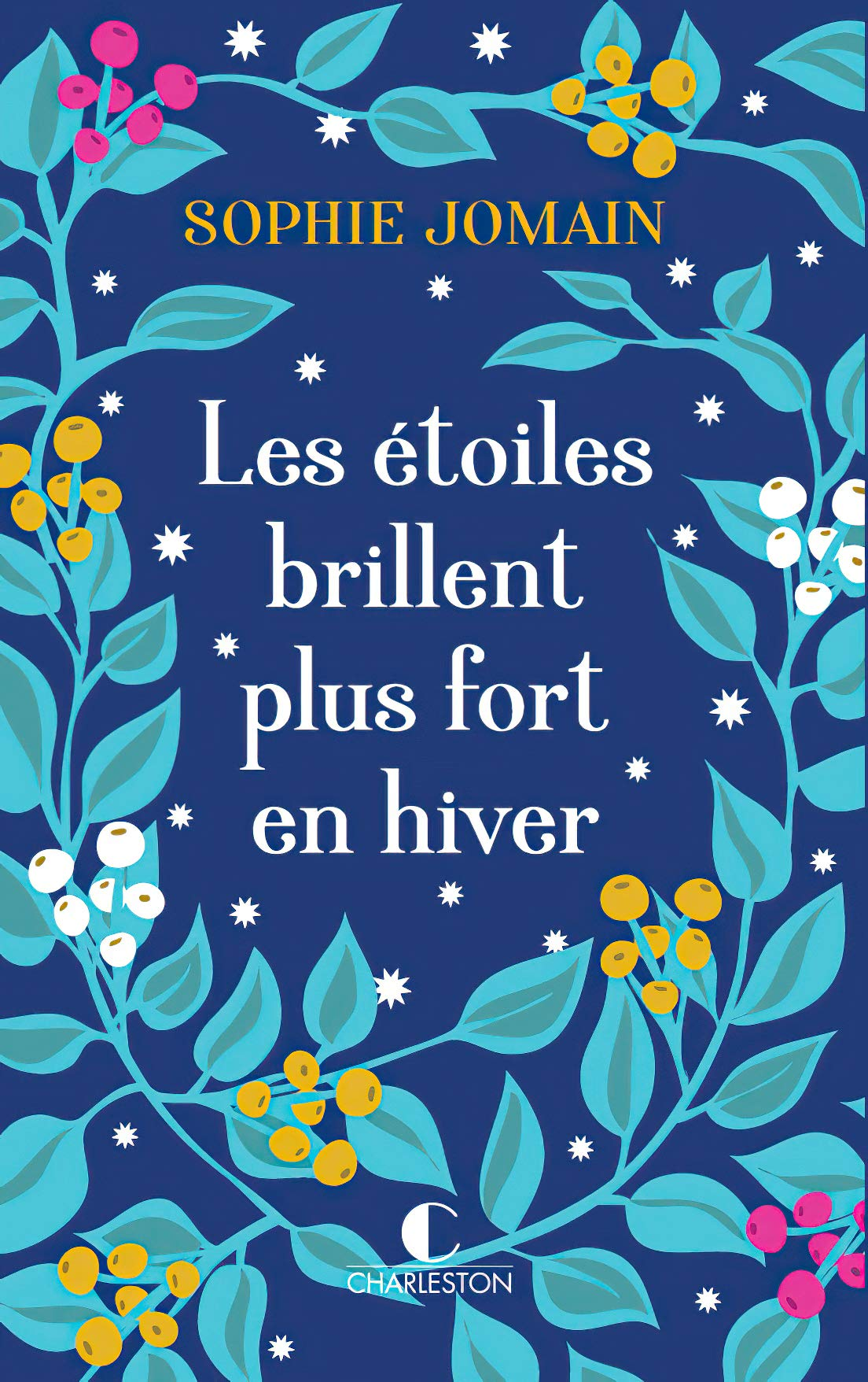 Amazon.fr - Les étoiles brillent plus fort en hiver - Jomain, Sophie -  Livres
