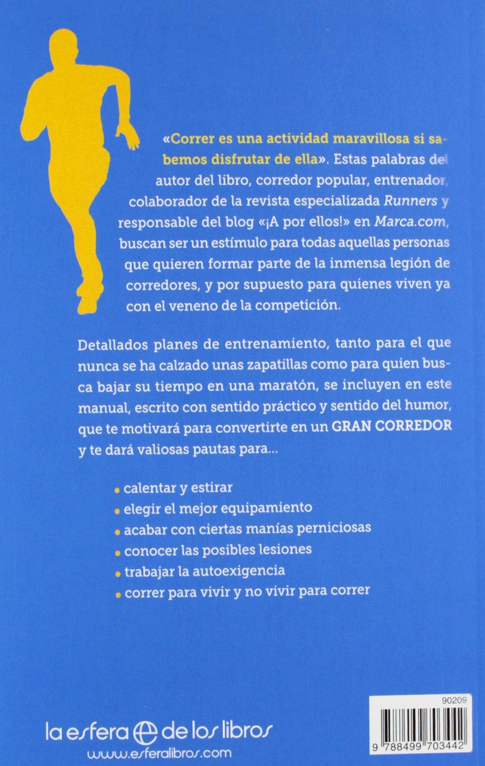 El manual del buen corredor : consejos y pautas para todos los niveles, desde el principiante al maratoniano--: Javier Serrano: 9788499703442: Amazon.com: ...