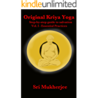 Original Kriya Yoga Volume I: Step-by-step Guide to Salvation
