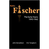 Bobby Fischer: The Early Years: 1943-1962 (English Edition)