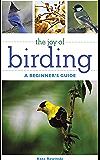 The Joy of Birding: A Beginner's Guide (Joy of Series)