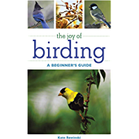The Joy of Birding: A Beginner's Guide (Joy of Series)