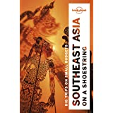 Lonely Planet Southeast Asia on a shoestring (Multi Country Guide)