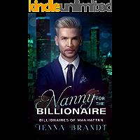 Nanny for the Billionaire: A Clean Billionaire Romance (Billionaires of Manhattan Book 2)