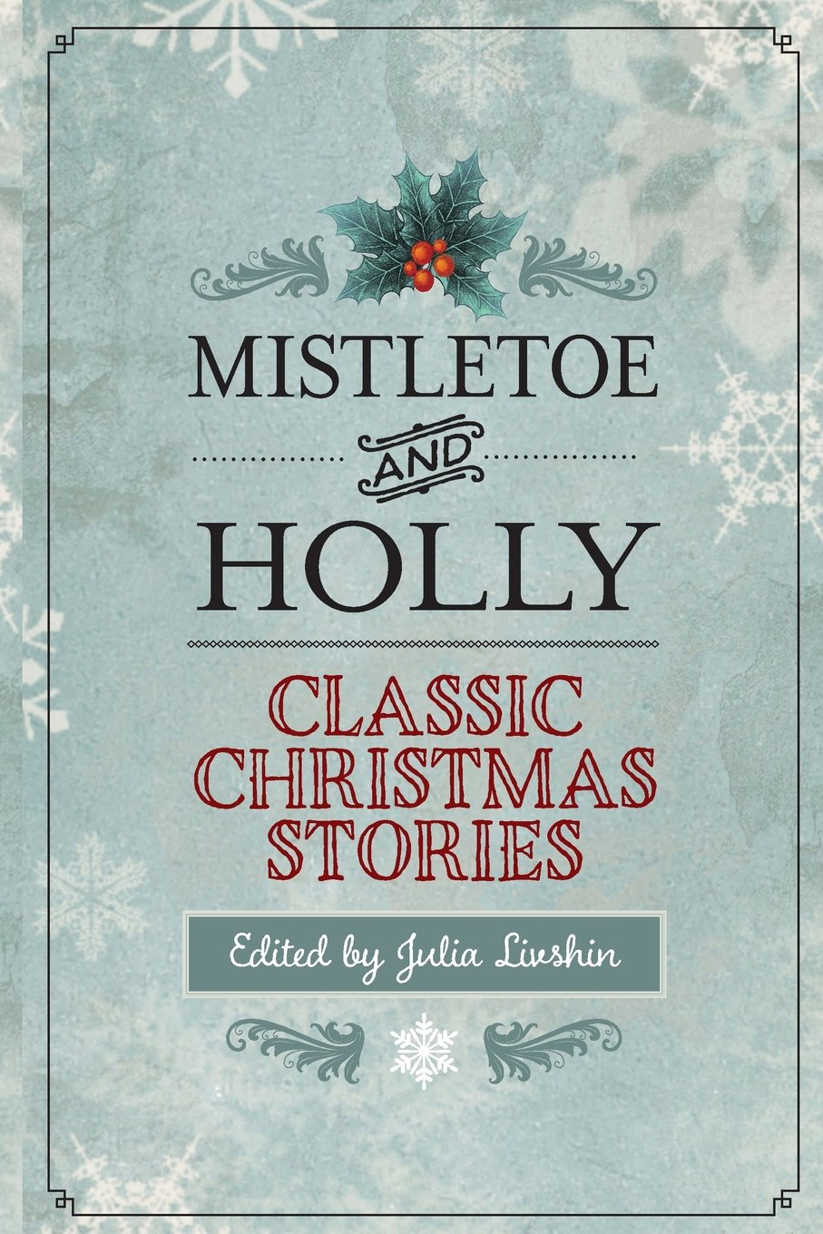 Mistletoe and Holly: Classic Christmas Stories pdf