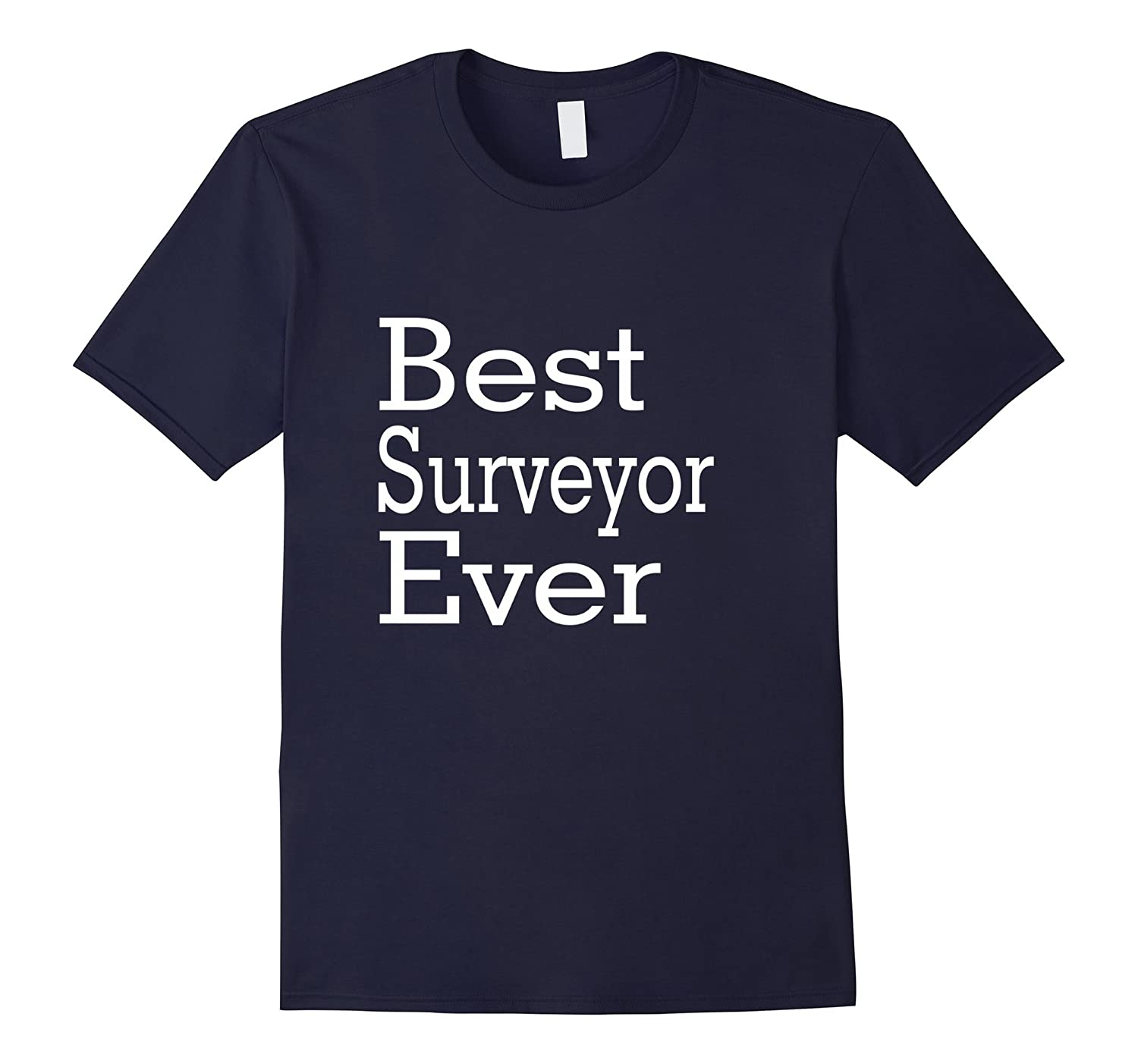 Best Surveyor Ever-Christmas Gift Shirt-TJ