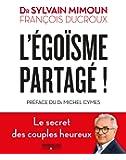 L'égoïsme partagé: Le secret des couples heureux. Préface du Dr Michel Cymes