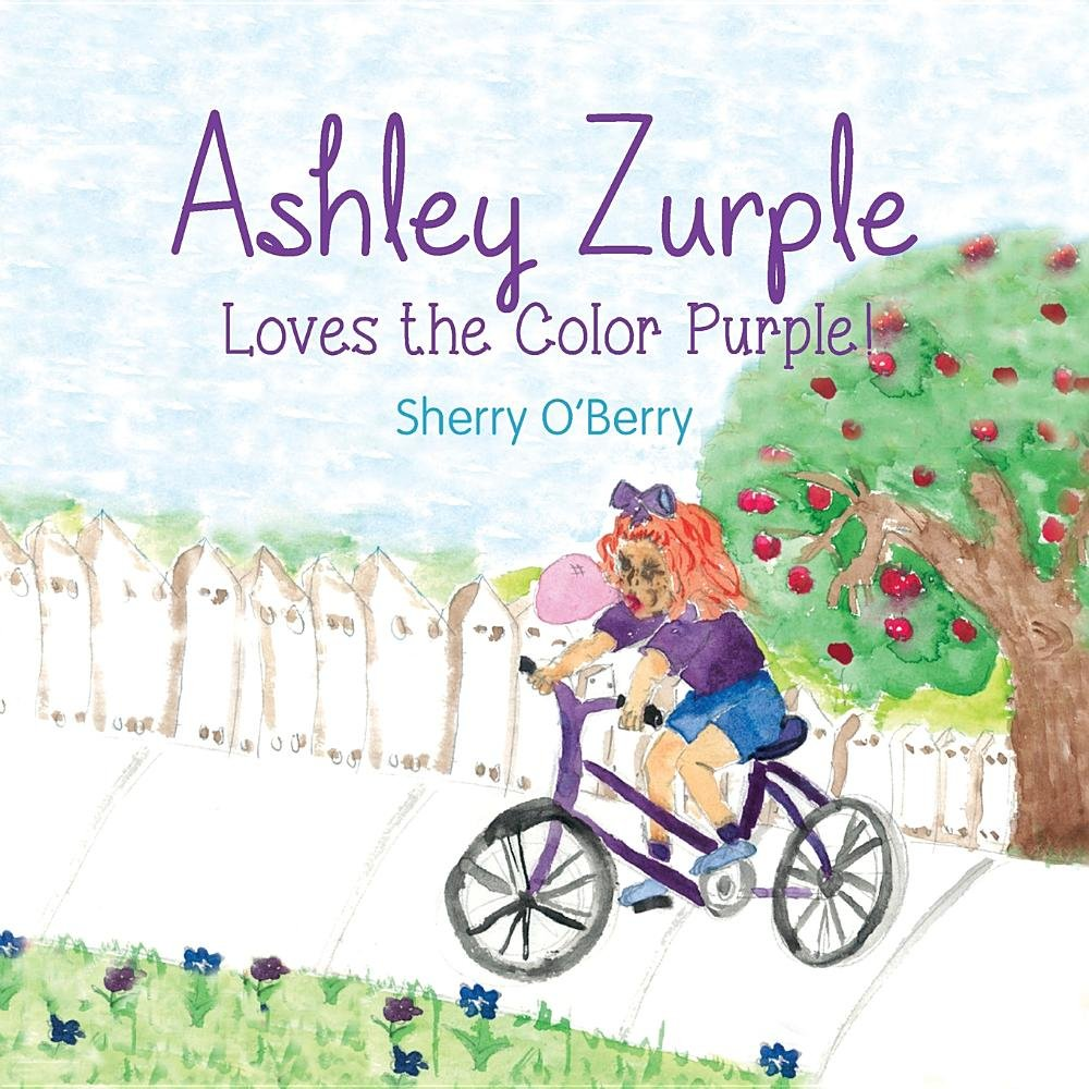 Ashley Zurple Loves The Color Purple Sherry O Berry 9781944818005
