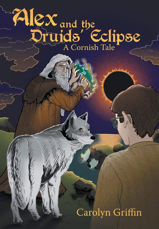 Alex and the Druids' Eclipse: A Cornish Tale pdf