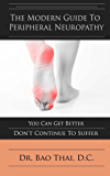The Modern Guide To Peripheral Neuropathy : You Can Get Better - Don't Continue To Suffer