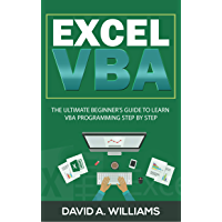 Excel VBA: The Ultimate Beginner's Guide to Learn VBA Programming Step by Step (English Edition)