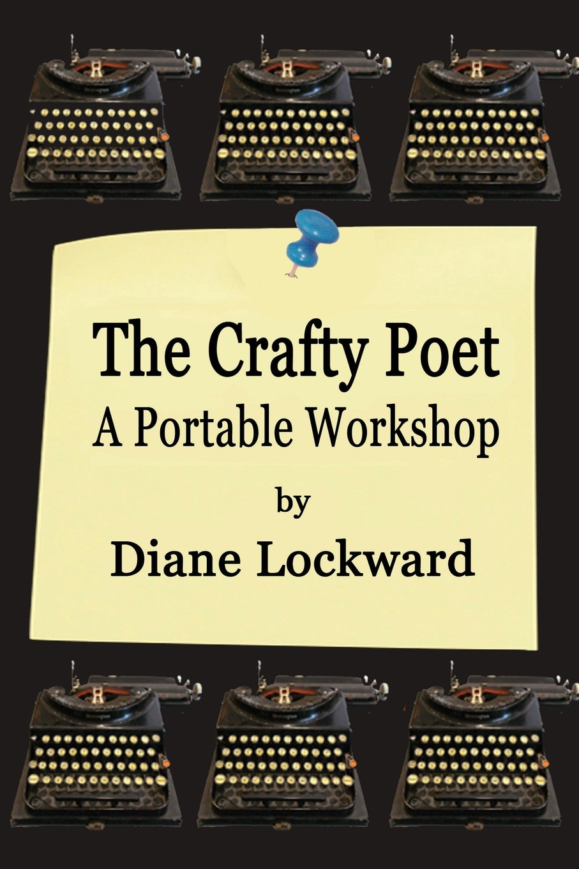 The Crafty Poet: A Portable Workshop: Diane Lockward: 9781936138623:  Amazon.com: Books