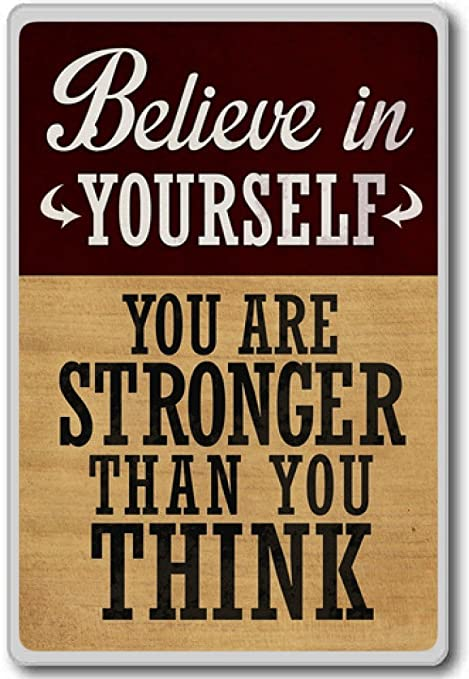 Believe In Yourself You Are Stronger Than You Think Motivational