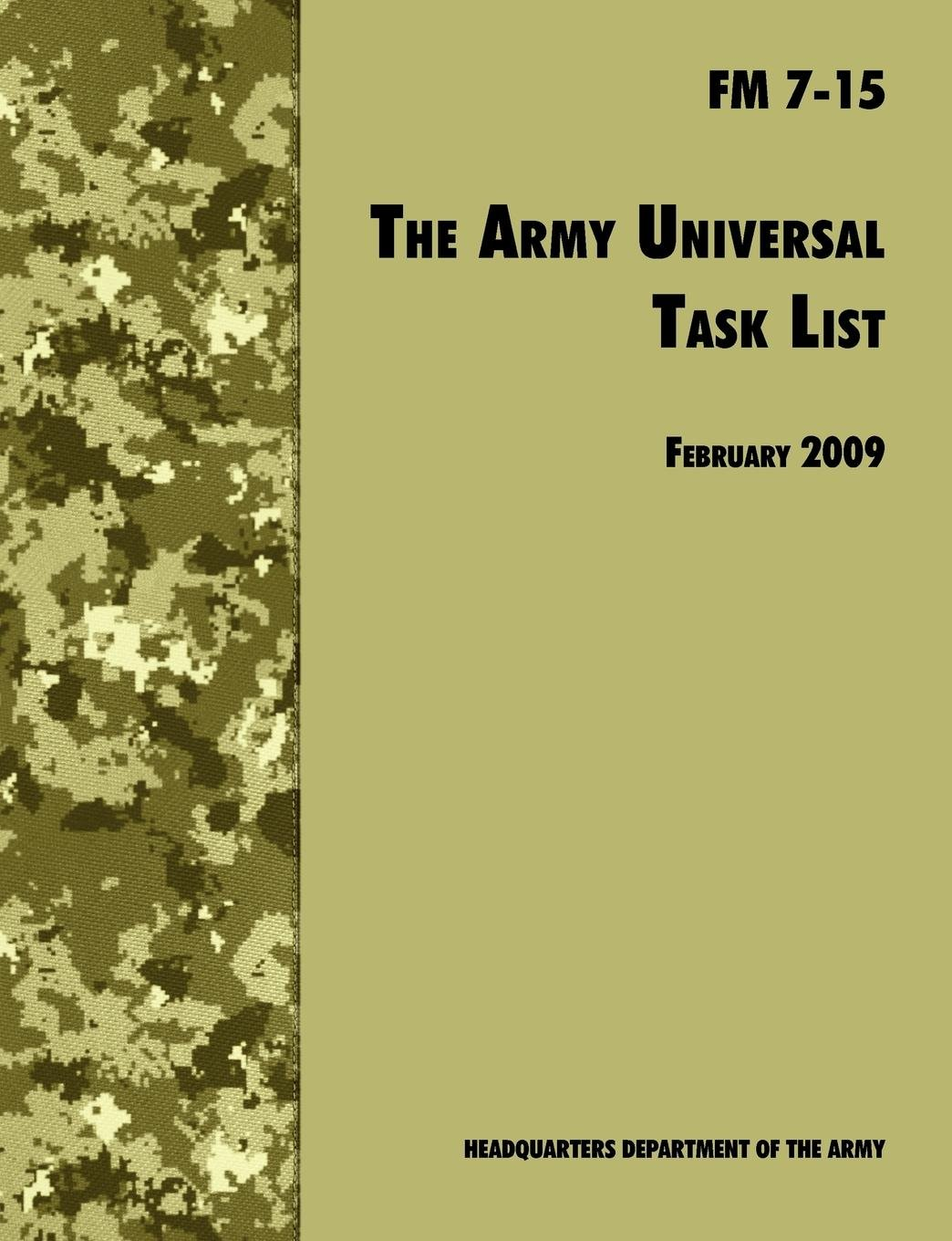 Download The Army Universal Task List: The Official U.S. Army Field Manual  FM 7-15 (Incorporating change 4, October 2010) pdf