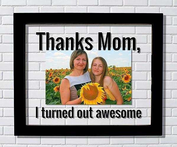 Amazon Thanks Mom Frame Floating Frame I Turned Out Awesome