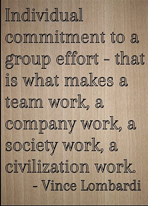Mundus Souvenirs Individual Commitment to a Group Effort. Quote by Vince  Lombardi, Laser Engraved on Wooden Plaque - Size: 8\