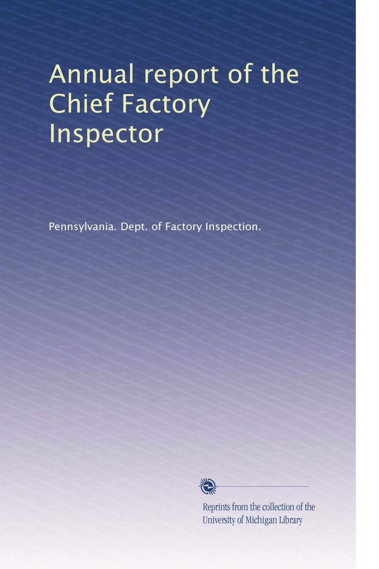 Annual report of the Chief Factory Inspector (Volume 3) PDF