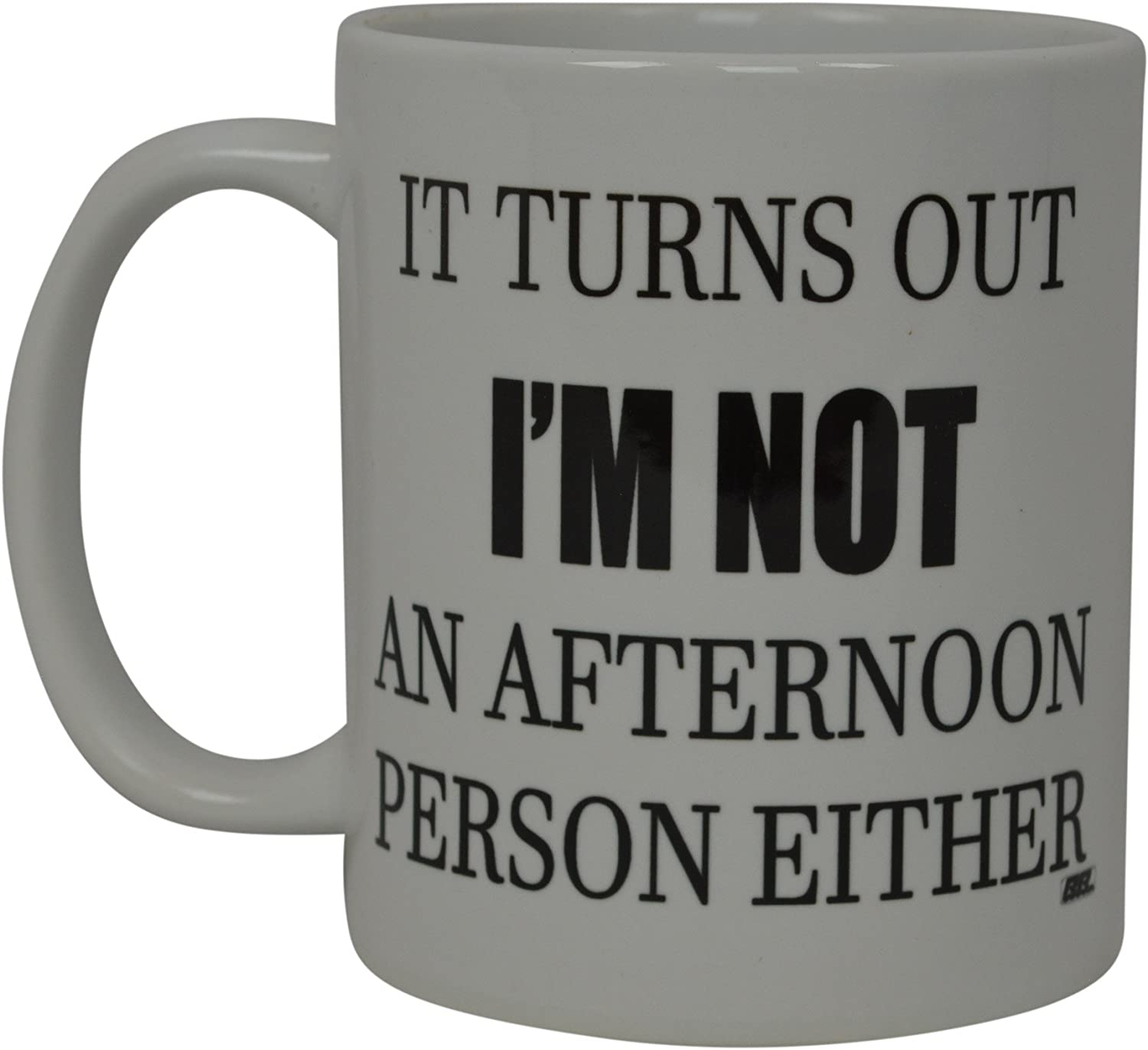 Best Funny Coffee Mug Not An Afternoon Person Either Novelty Cup Joke Great Gag Gift Idea For Men Women Office Work Employee Boss Coworkers