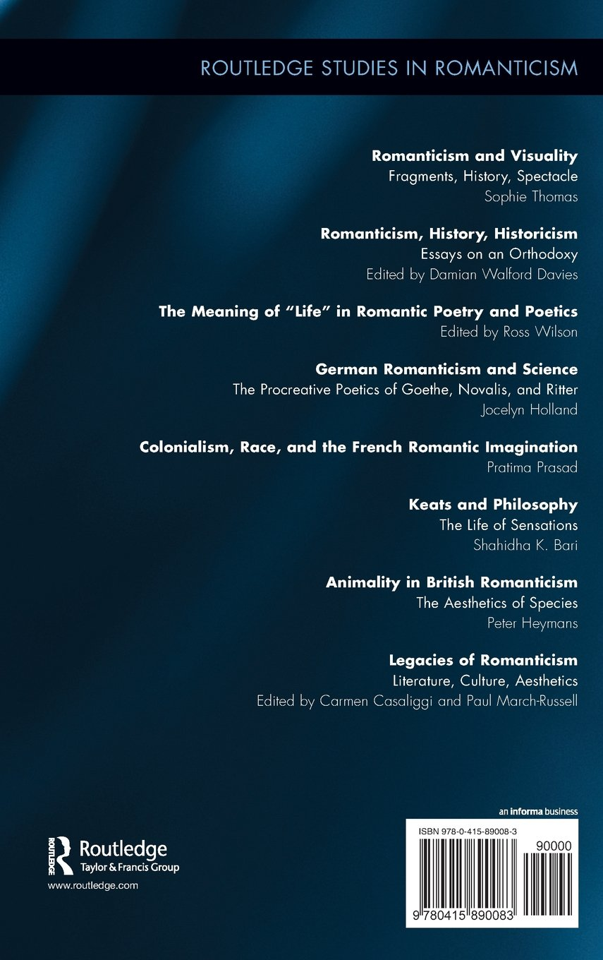 legacies of r ticism literature culture aesthetics legacies of r ticism literature culture aesthetics routledge studies in r ticism amazon co uk carmen casaliggi paul russell