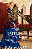 Fashioning the Future (Aspiring Hearts Series Book 3)