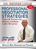 Professional Negotiation Strategies - Tools and Tactics for Gaining the Edge in Any Situation - Seminars On Demand Business Negotiating Skills Training Video - Speaker Dr. George Lucas - Includes Streaming Video + DVD + Streaming Audio + MP3 Audio