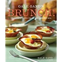 Gale Gand's Brunch!: 100 Fantastic Recipes for the Weekend's Best Meal: A Cookbook