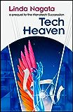 Tech-Heaven (The Nanotech Succession Book 0)
