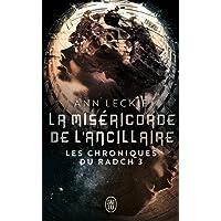 CHRONIQUES DU RADCH (LES) T.03 : LA MISÉRICORDE DE L'ANCILLAIRE