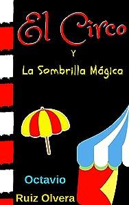 El Circo Y La Sombrilla Mágica (Spanish Edition)