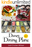 Disney Dining Plans 2017: Tips & Tricks for Making the Most of the Dining Plans at Walt Disney World