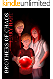 Brothers of Chaos (The Unstoppable Titans Book 1)