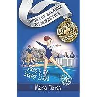 Dance is the Secret Event (Perfect Balance Gymnastics Series Book 3)