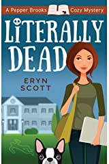 Literally Dead (A Pepper Brooks Cozy Mystery Book 1) Kindle Edition