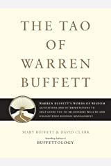 The Tao of Warren Buffett: Warren Buffett's Words of Wisdom: Quotations and Interpretations to Help Guide You to Billionaire Wealth and Enlightened Business Management Kindle Edition