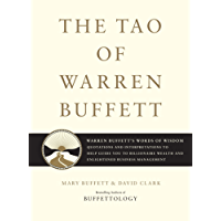 The Tao of Warren Buffett: Warren Buffett's Words of Wisdom: Quotations and Interpretations to Help Guide You to Billionaire Wealth and Enlightened Business Management (English Edition)