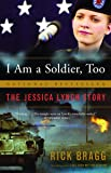 I Am a Soldier, Too: The Jessica Lynch Story (Vintage)
