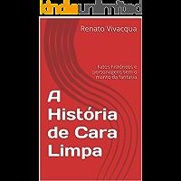 A História de Cara Limpa: Fatos históricos e personagens sem o manto da fantasia