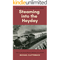 Steaming into the Heyday: Tales of the Great Western Railway at its Zenith