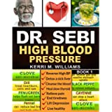 DR. SEBI: The Step by Step Guide to Detox and Rejuvenate Naturally   The Cleanse to Revitalize Plan with Dr. Sebi…