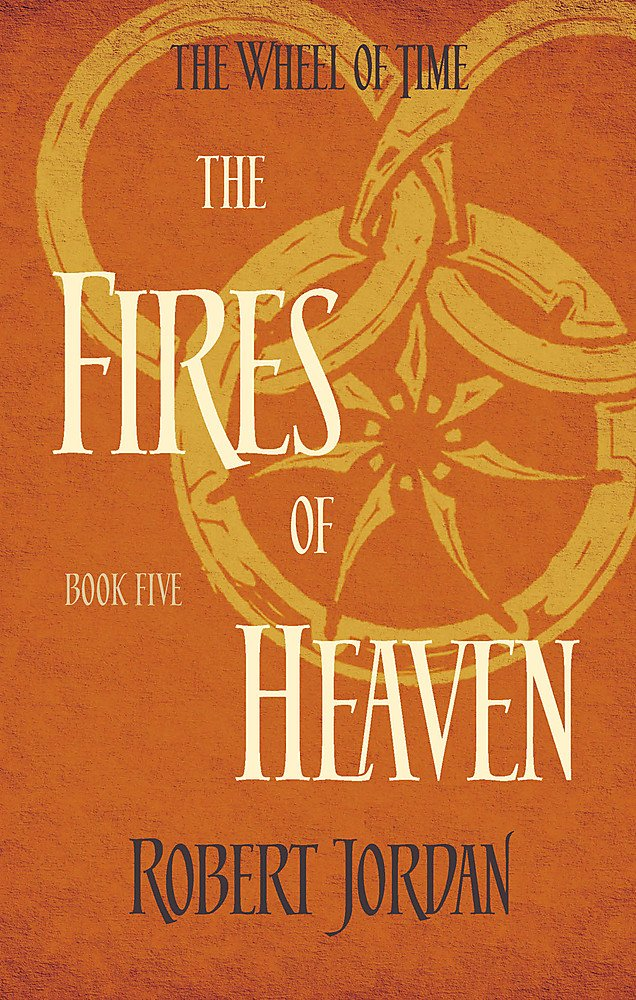 The Fires Of Heaven: Book 5 of the Wheel of Time
